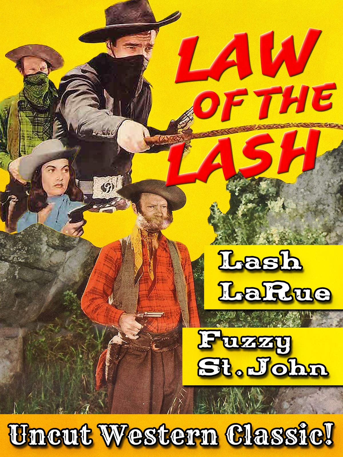 Law Of The Lash - Lash LaRue, Fuzzy St. John, Uncut Western Classic! on Amazon Prime Video UK