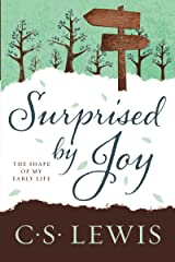 Surprised by Joy: The Shape of My Early Life Kindle Edition