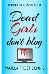 Dead Girls Don't Blog (Murder Blog Mysteries Book 1) Kindle Edition