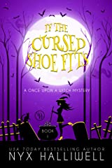 If the Cursed Shoe Fits (Once Upon a Witch Book 1) Kindle Edition