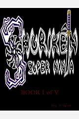 Shurik`en the 'Super Ninja' Book I of V Kindle Edition