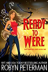 Ready to Were: Shift Happens Series Book One Kindle Edition