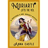 Moriarty Lifts the Veil (The Professor & Mrs. Moriarty Mystery Series Book 4)