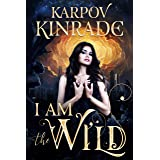 I Am the Wild: A Vampire Romance (The Night Firm Book 1)