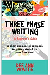 Three Phase Writing: A Beginner's Guide Kindle Edition