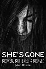 She's Gone... Broken, Battered & Bruised Kindle Edition