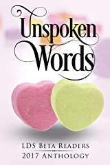 Unspoken Words: A Romance Compilation of Members of the LDS Beta Readers Group
