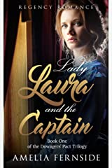 Regency Romance: Lady Laura and the Captain (The Dowagers' Pact Trilogy Book 1) Kindle Edition