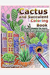Cactus and Succulent Coloring Book Color by Numbers For Adults Dessert Plants Mosaic Puzzles: Large Cacti and Tiny Terrariums For Relaxation and Mindfulness (Fun Adult Color by Number Coloring) Paperback