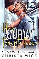 His Curvy Temptation: Declan & Melanie Kindle Edition