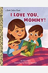 I Love You, Mommy! (Little Golden Book) Kindle Edition