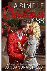 A Simple Christmas Kiss (A Sweet Holiday Romance Book 1) Kindle Edition