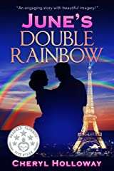 June's Double Rainbow: Escape to Paris with this heartwarming, feel good romance to read in one sitting! Kindle Edition