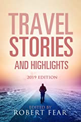 Travel Stories and Highlights: 2019 Edition Kindle Edition