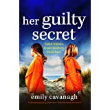Her Guilty Secret: An absolutely gripping page-turner about friendship and secrets