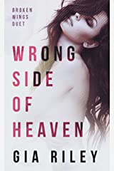 Wrong Side of Heaven (Broken Wings Duet Book 1) Kindle Edition