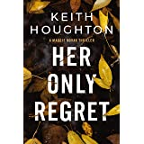 Her Only Regret: A page-turning mystery thriller that will keep you reading into the night. (Maggie Novak Thriller Book 4) (E