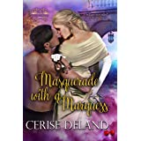 MASQUERADE WITH A MARQUESS: A Regency Romp