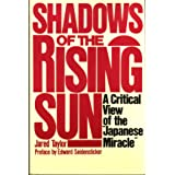 Shadows of the Rising Sun: A Critical View of the Japanese Miracle