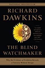 The Blind Watchmaker: Why the Evidence of Evolution Reveals a Universe without Design Kindle Edition