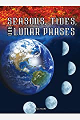 Seasons, Tides, and Lunar Phases (Let's Explore Science) Kindle Edition