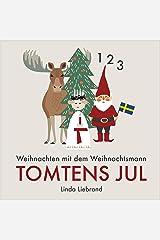 Weihnachten mit dem Weihnachtsmann – Tomtens Jul: Ein Zählbuch des schwedischen Weihnachtsfests. Zweisprachige deutsch-schwedische Ausgabe (German Edition) Kindle Edition