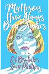 My Heroes Have Always Been Junkies Kindle Edition