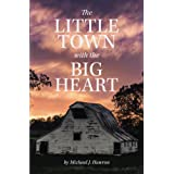 The Little Town with the Big Heart (True Tales Trilogy Book 2)