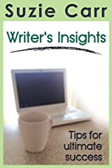 Writer's Insights: Writing Tips for Ultimate Success (Writing Series Book 1) Kindle Edition