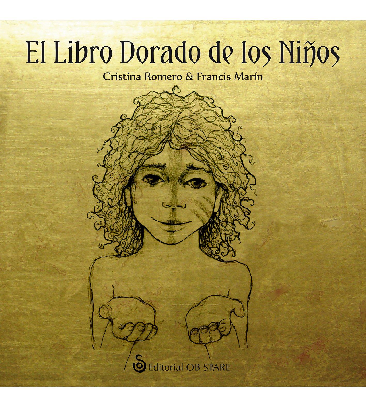 El Libro Dorado de los Niños (Letritas de Amor): Amazon.es: Romero Miralles, Cristina, Marín González, Francisco José: Libros