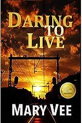 Daring To Live: A Patriotic Novel Kindle Edition