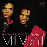 Girl You Know It'S True - The Best O F Milli Vanilli