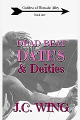 Dead Beat Dates & Deities (Goddess of Tornado Alley Book 1) Kindle Edition