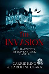 The Invasion (The Haunting of Ravenstock Castle Book 1) Kindle Edition
