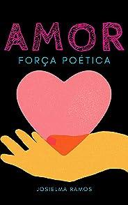 Amor: Força poética