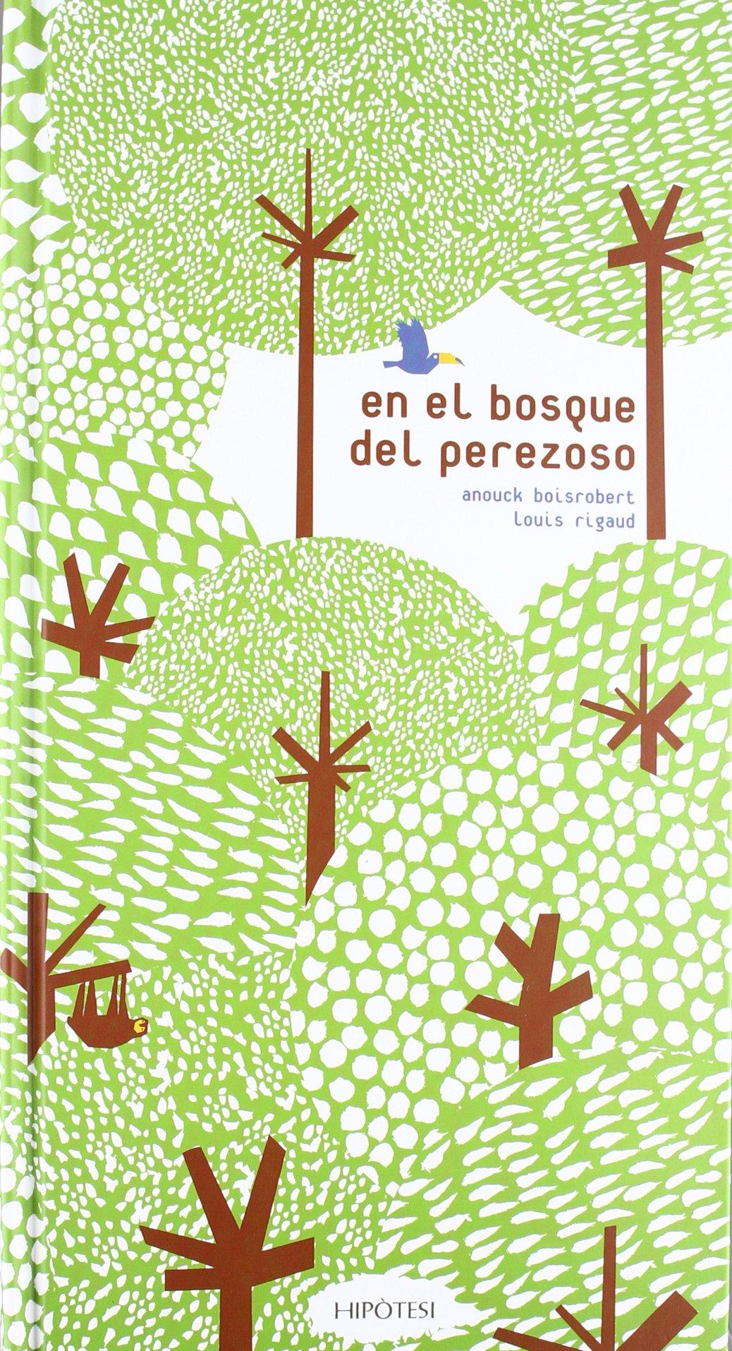 En el bosque del perezoso (Cuento (hipotesi)): Amazon.es: Strady, Sophie, Boisrobert, Anouck, Rigaud, Louis, Les Associés Réunis, Azara (FRANCIA), Pedro: Libros