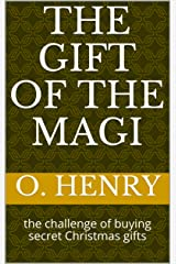 The Gift of the Magi: the challenge of buying secret Christmas gifts Kindle Edition