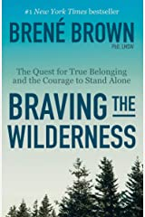 Braving the Wilderness: The Quest for True Belonging and the Courage to Stand Alone Paperback