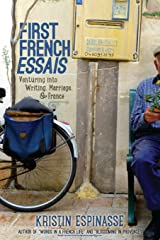 First French Essais: Venturing into Writing, Marriage, and France Paperback