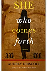 She Who Comes Forth: a novel Kindle Edition