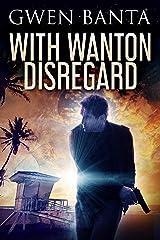 With Wanton Disregard