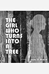 The Girl Who Turns Into a Tree Hardcover