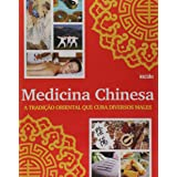 Medicina Chinesa. A Tradição Oriental que Cura Diversos Males