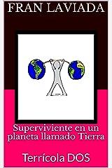 Superviviente en un planeta llamado Tierra: Terrícola DOS (Trilogía Terrícola FL59 nº 2) (Spanish Edition) Kindle Edition