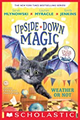 Weather or Not (Upside-Down Magic #5) Kindle Edition