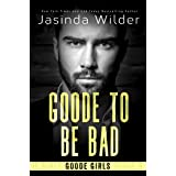 Goode To Be Bad (The Badd Brothers Book 15)