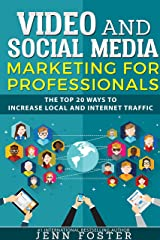 Video and Social Media Marketing For Professionals: The Top 20 ways to  Increase Local and Internet Traffic Kindle Edition