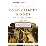 Since Eve Ate Apples Much Depends on Dinner: The Extraordinary History and Mythology, Allure and Obsessions, Perils and Taboo