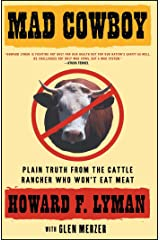 Mad Cowboy: Plain Truth from the Cattle Rancher Who Won't Eat Meat Paperback