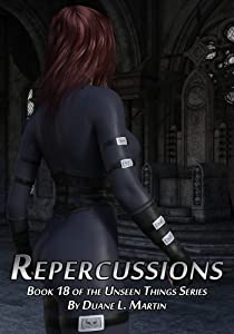 Repercussions (Unseen Things Book 18)
